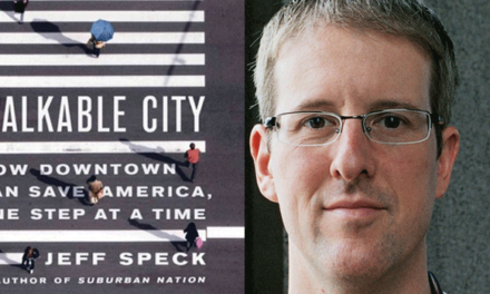Downtown Parking Facts and Jeff Speck: Successful Downtowns Are Walkable